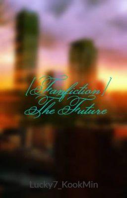 [Fanfiction] The Future