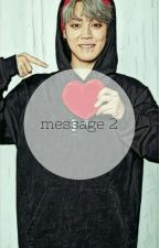 Message 2 | Park Jimin & Min YoonGi ✔ by Hypest_Hype