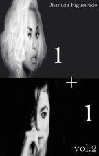 1+1 *vol :1* by JhanuzaFigueiredo