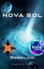 Nova Sol - Rebelión {COMPLETA} Libro 1 by ChrisCobas