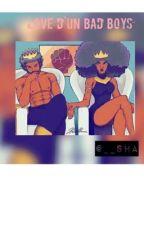 Love d'un bad boys by Shaarone