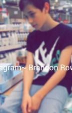 Instagram ~Brandon Rowland by ManuelaFernandaSJara