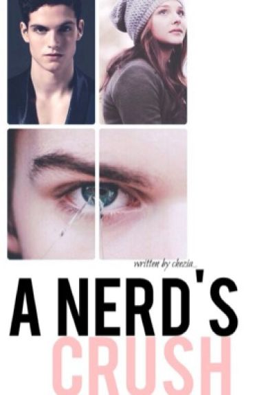 A nerd's crush (#Wattys2016) by chezia_