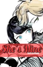She's Mine (Miraculous Fanfic) by Cattitude