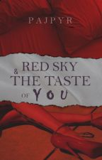 Red Sky and the Taste of You ✔ [Frerard] by pajpyr