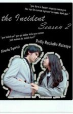 The Incident Season 2 [Slow Update] [DALAM TAHAP REVISI] by aliprilly_april