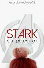 Stark E Um Pouco Mais - Temporada 1- #Wattys2016 by FernandaWinchester31