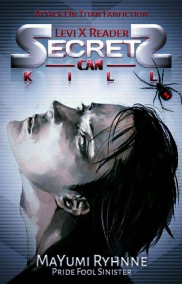 Secrets Can Kill | Levi X Reader | AU