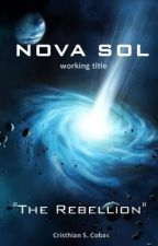 Nova Sol - Rebellion (Being Translated) by ChrisCobas