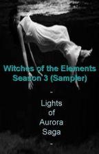Witches of the Elements: Season 3 (SummerSampler) by Darkerangel