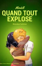 Quand tout explose - Miraculous fanfiction by Mindell