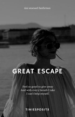 great escape | stoessel by tiniespositx