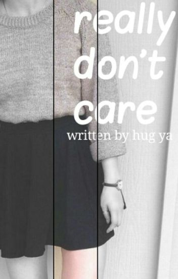 really don't care | ziall ✔
