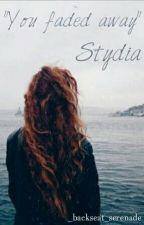 """You faded away."" ♡ {Stydia} ♡ by _backseat_serenade"