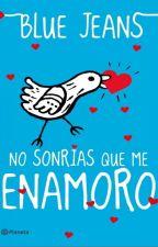 No Sonrías Que Me Enamoro  by ilovebiebs
