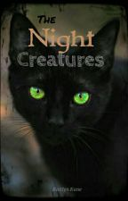 The Night Creatures by Elizabeth7891