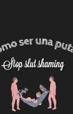 Cómo ser una puta. by SlutPower