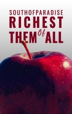 Richest of Them All {#OnceUponNow & #Wattys2016} by southofparadise