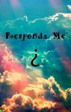 Responda Me by Serydwen