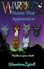 Name That Apprentice! by WarriorsSpirit