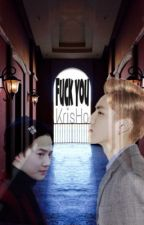 I WILL FUCK YOU (KRISHO)  by SuKris1503