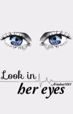 Look in her eyes  by Ariadna1881