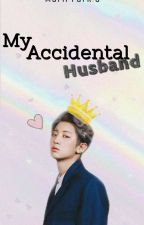 My Accidental Husband (EXO×BTS FANFIC SLOW UPDATE) by MariiPark