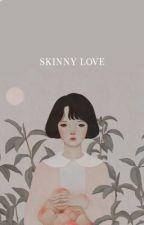 SKINNY LOVE ⚕ STILINSKI-LIGHTWOOD [ O.H ] by dylcns