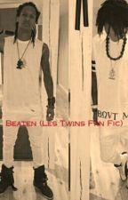 Beaten (Les Twins Fan Fic) by makrknight