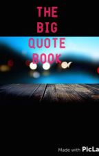 The Big Quote Book by FandomsLoverr