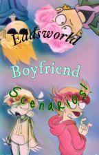 Eddsworld boyfriend Scenarios by Archer_Is_NOT_Dead