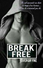 Break Free by evergryne