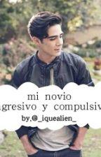   Mi Novio Agresivo  Jos Y Tu  TERMINADA   by _iquealien_