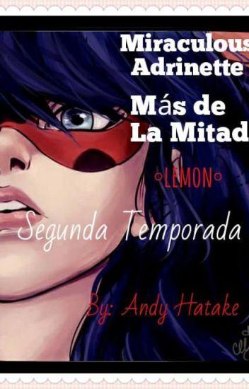 Miraculous Adrinette Lemon Mas De La Mitad(segunda temporada)