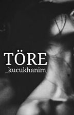 TÖRE by _kucukhanim_