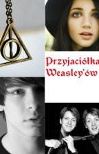 Przyjaciółka Weasley'ów [Zakończone] by Lavra_Ch