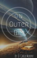 On the Outer Rim by DCarloMurphy