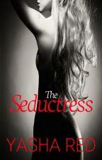 The Seductress(one shot) by LittleRedYasha