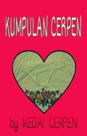 KUMPULAN CERPEN by KedaiCerpen1