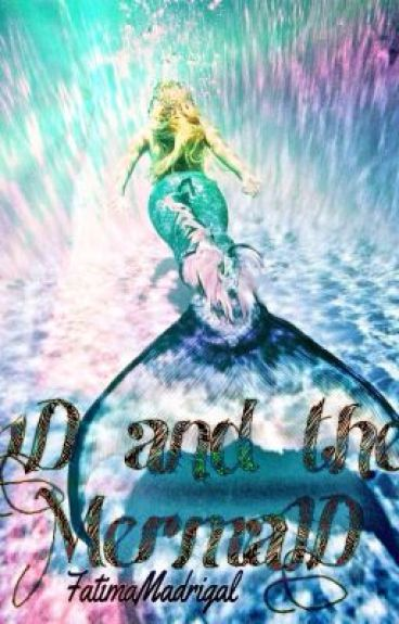 1D and the MermaID  •|H.S|• ✔️Complete