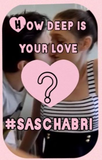 How deep is your love? | Saschina