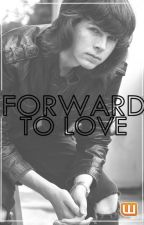 Forward to love by May_Lima02