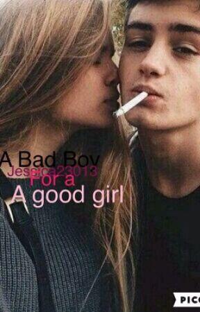 A bad boy for a good girl by alyssa23013