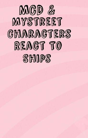 MCD MYSTREET CHARACTERS REACT TO SHIPS