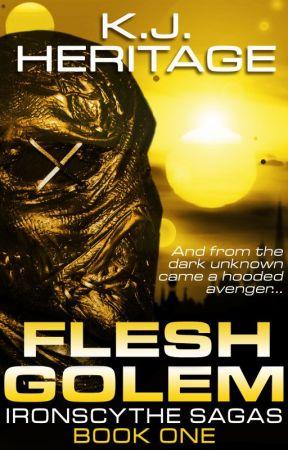 FLESH GOLEM (IronScythe Sagas Book One) by KevHeritage