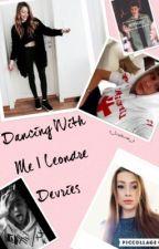 Dancing with Me | Leondre Devries by x_luvprincess_x