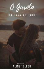 O Garoto Da Casa Ao Lado [Concluida] by LineMaya