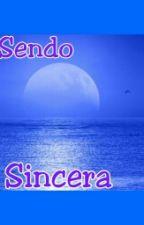 Sendo Sincera...  by FrancyySantos