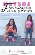 Je Suis Tombée Love De Mon Professeur  by justeunefille15