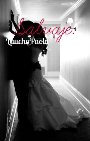 «Salvaje.» Libro II.  by LauchoPaola